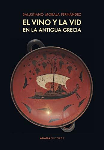 El vino y la vid en la antigua Grecia (Lecturas de Historia Antigua)