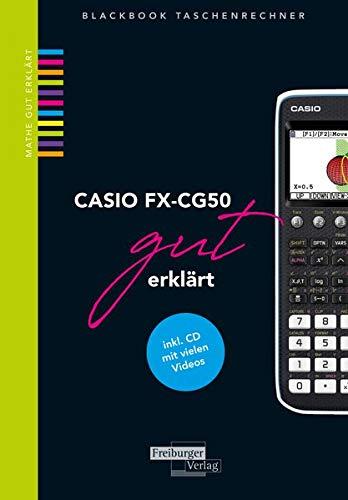 CASIO fx-CG50 gut erklärt: inkl. CD mit vielen Videos