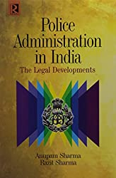 Police Administration in India: The Legal Developments