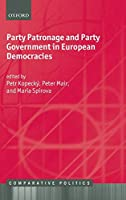 Party Patronage and Party Government in European Democracies (Comparative Politics)
