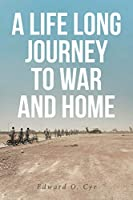 A Life Long Journey to War and Home