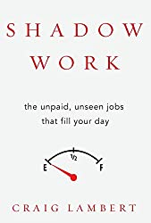 Shadow Work - the unpaid, unseen jobs that fill your day