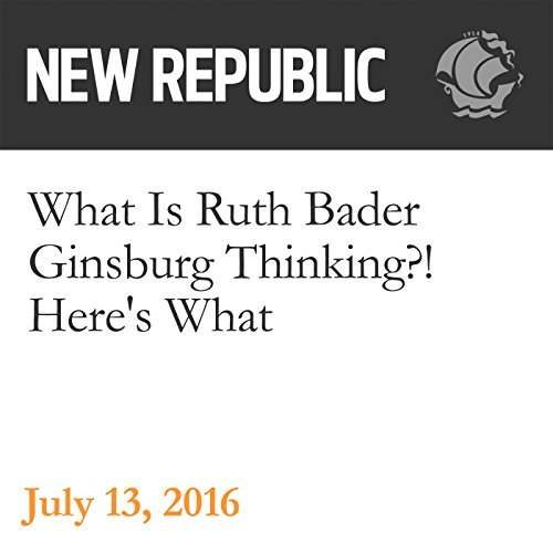 What Is Ruth Bader Ginsburg Thinking?! Here's What audiobook cover art