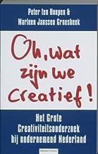 Oh, wat zijn we creatief ! / druk 1: het grote creativiteitsonderzoek bij ondernemend Nederland