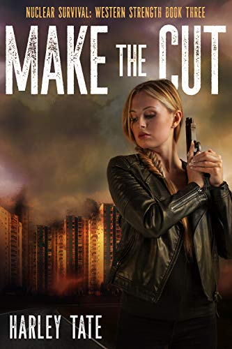 Make The Cut (Nuclear Survival: Western Strength Book 3) by [Harley Tate]