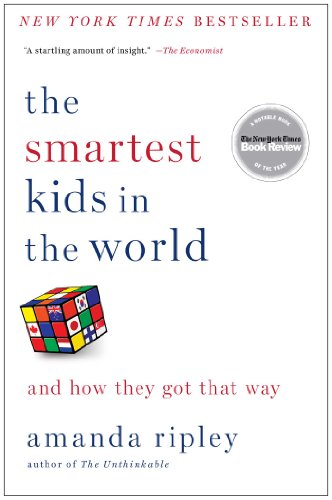 The Smartest Kids in the World: And How They Got That Way (English Edition)