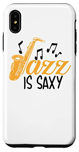 iPhone XS Max Jazz Is Saxy | Cute Music Lover Saxophonist Funny Sax Gift Case