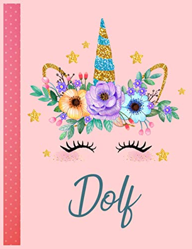 Dolf: Personalized Unicorn Handwriting Notebook Large Size 8.5'' x 11'' x 110 Pages For Girls and Blue Name Good Quality White Paper Makes A Wonderful Gift For Family and Friends