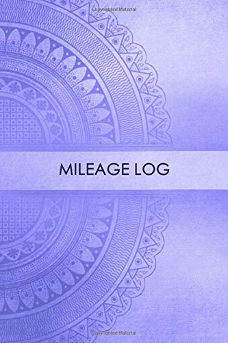 Mileage Log: Gas & Mileage Log Book: Keep Track of Your Car or Vehicle Mileage & Gas Expense for Business and Tax Savings