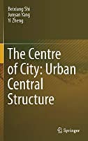 The Centre of City: Urban Central Structure
