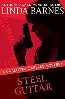Steel Guitar (The Carlotta Carlyle Mysteries Book 4) by [Linda Barnes]
