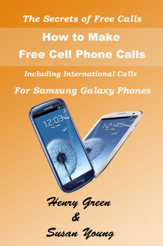 The Secrets of Free Calls: Book 2 How to Make Free Cell Phone Calls for Samsung Galaxy Phones (English Edition)