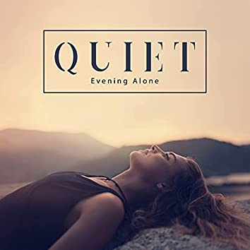 Quiet Evening Alone - Comfortable Deep Meditation for Inner Balance and Harmony, Restful Sounds for Body and Soul