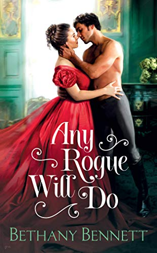 Any Rogue Will Do (Misfits of Mayfair Book 1) by [Bethany Bennett]