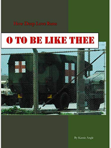 O to be Like Thee: How Deep Love Runs - Kindle edition by Angle, Kassie.  Religion & Spirituality Kindle eBooks @ Amazon.com.