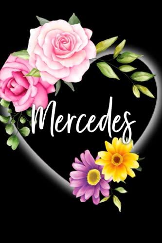 Mercedes: Cuaderno de notas Nombre personalizado Mercedes, El mejor Regalo de cumpleaños o Navidad o San Valentin o acción de gracias para la esposa, ... floral,110 páginas rayadas.