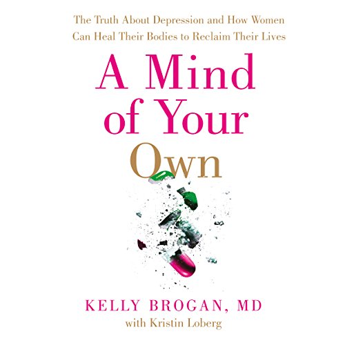 Couverture de A Mind of Your Own: The Truth About Depression and How Women Can Heal Their Bodies to Reclaim Their Lives