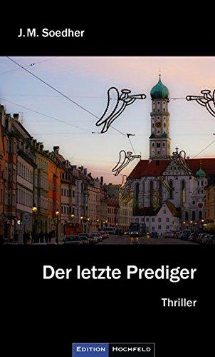 Der letzte Prediger: Bucher-Krimi, erster Fall, Augsburg