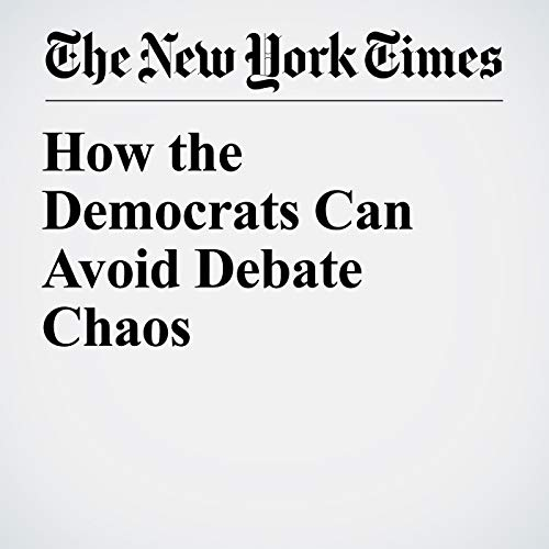 How the Democrats Can Avoid Debate Chaos audiobook cover art