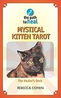 Mystical Kitten Tarot: The Healer's Deck