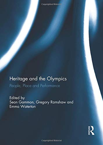 Heritage and the Olympics: People, Place and Performance