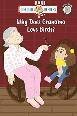 Why Does Grandma Love Birds?