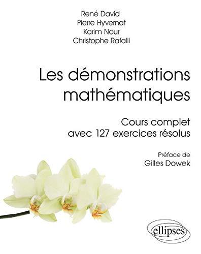 Les Démonstrations Mathématiques Cours Complet avec 127 Exercices Résolus