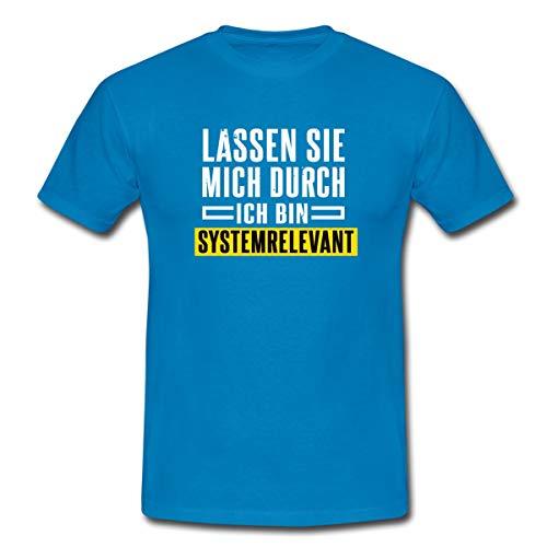 Lassen Sie Mich Durch Ich Bin Systemrelevant Lustiger Spruch Männer T-Shirt, 4XL, Royalblau