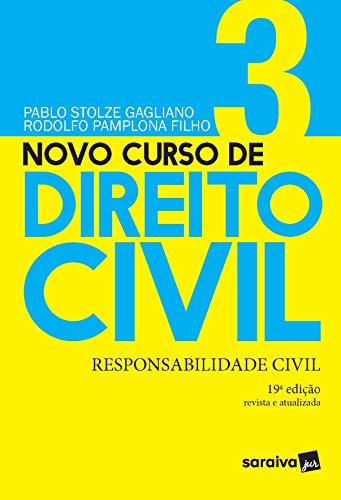 Novo Curso de Direito Civil - Responsabilidade Civil - Volume 3 - 19ª Edição 2021