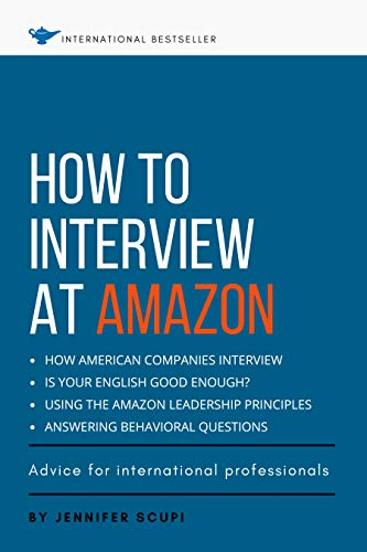 How to Interview at Amazon for International Professionals: Learn the American Interview Style and the Amazon Leadership Principles (English Edition)