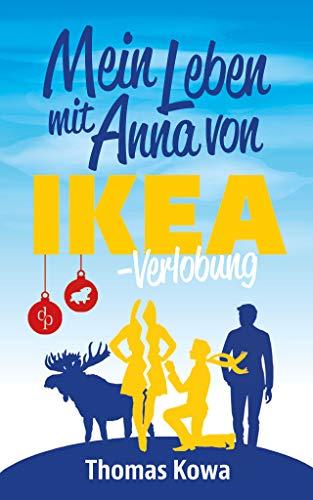 Mein Leben mit Anna von IKEA – Verlobung (Humor) (Anna von IKEA-Reihe 2)