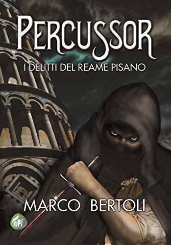 Percussor: I delitti del Reame Pisano eBook: Bertoli, Marco ...