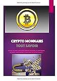 Cryptomonnaies: Tout Savoir, BITCOIN,QUELLES VALEURS, PLATEFORMES, SÉCURITÉ,...