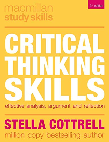 Critical Thinking Skills: Effective Analysis, Argument and Reflection (Macmillan Study Skills)