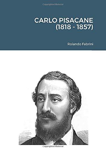CARLO PISACANE (1818 - 1857)