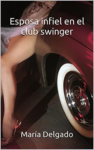 Esposa infiel en el club swinger de María Delgado
