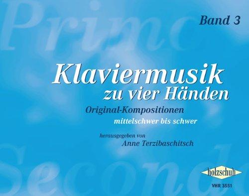 Klaviermusik zu vier Händen Band 3: Originalkompositionen aus drei Jahrhunderten, mittelschwer bis schwer