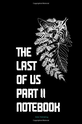 THE LAST OF US PART II NOTEBOOK: TLOU 2 PART 2 pages : 150 - dimensions : 6x9