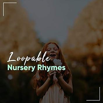 # Loopable Nursery Rhymes