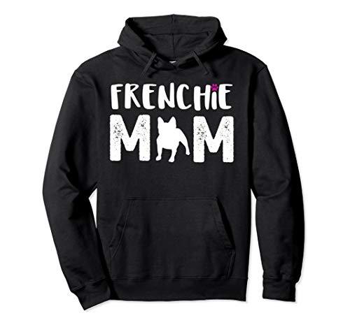 Frenchie Mom Hoodie French Bulldog Womens Gift