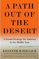 A Path Out of the Desert: A Grand Strategy for America in the Middle East Kindle Edition