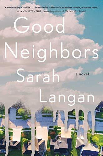 Good Neighbors: A Novel by [Sarah Langan]