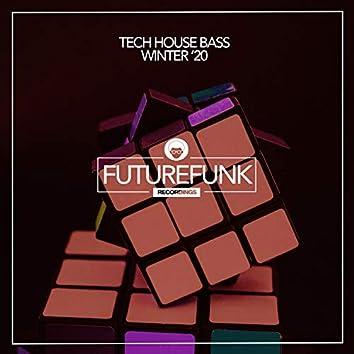 Tech House Bass (Winter '20)