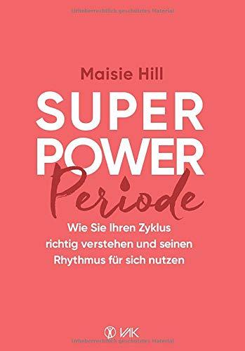 Superpower Periode: Wie Sie Ihren Zyklus richtig verstehen und seinen Rhythmus für sich nutzen