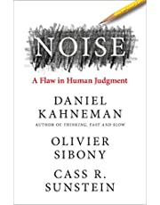 Noise: The new book from the authors of 'Thinking, Fast and Slow' and 'Nudge'