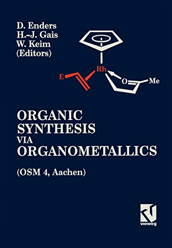 Organic Synthesis via Organometallics (OSM 4): Proceedings of the Fourth Symposium in Aachen, July 15 to 18, 1992 (Germa