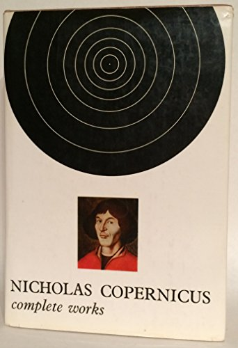 Complete Works Vol. 1: On the Revolutions, The Manuscript of Nicholas Copernicus