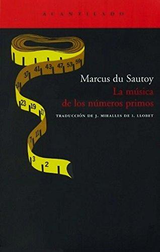 La música de los números primos: El enigna de un problema matemático abierto: 143 (El Acantilado)