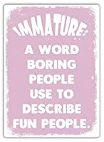 ピンクの未熟な退屈な人々 メタルポスタレトロなポスタ安全標識壁パネル ティンサイン注意看板壁掛けプレート警告サイン絵図ショップ食料品ショッピングモールパーキングバークラブカフェレストラントイレ公共の場ギフト