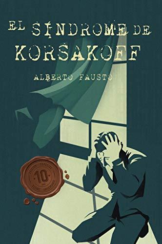 El Síndrome de Korsakoff - Edición Especial 10 Aniversario: Thriller psicológico